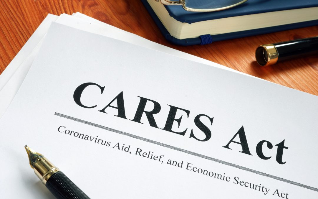 """UPDATES: The federal Coronavirus Aid, Relief, and Economic Securities Act (the """"CARES Act"""")"""